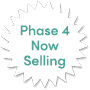 phase 4 now selling